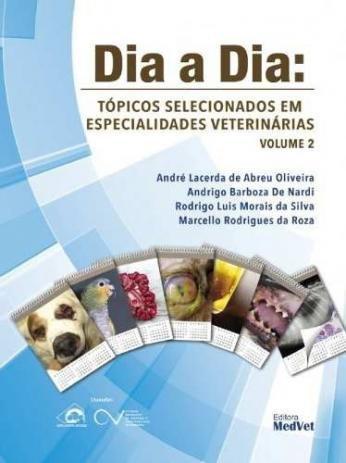 Dia a Dia: Tópicos selecionados em especialidades veterinárias Vol. 2
