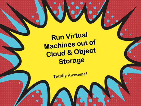 Yes! you can run VMs stored in S3 Cloud and Object Storage