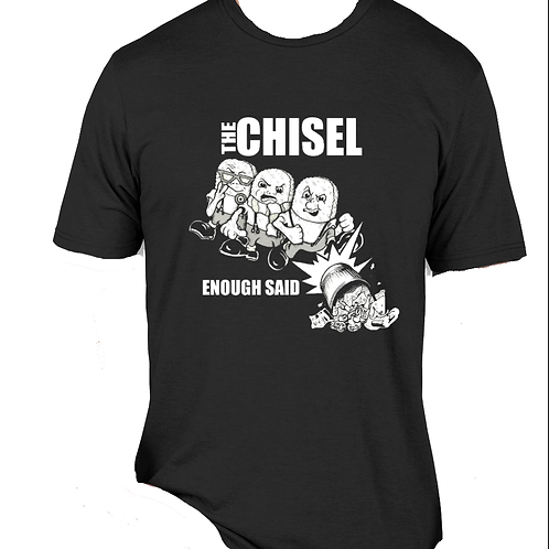 The Chisel-Enough Said - Limited Qty