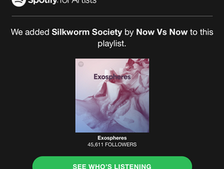 "Spotify features Now vs. Now's ""Silkworm Society"" on Playlist 'Exospheres'"