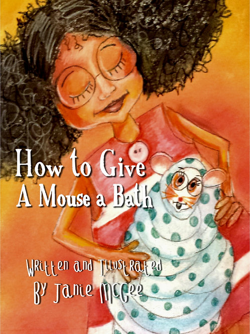 How to Give a Mouse a Bath Poster