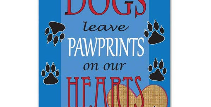 Dogs Leave Pawprints Garden Flag