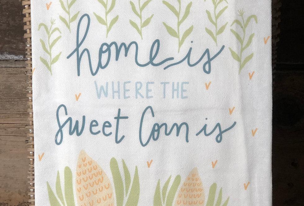 Home Is Where The Sweet Corn Is flour Sack Towel