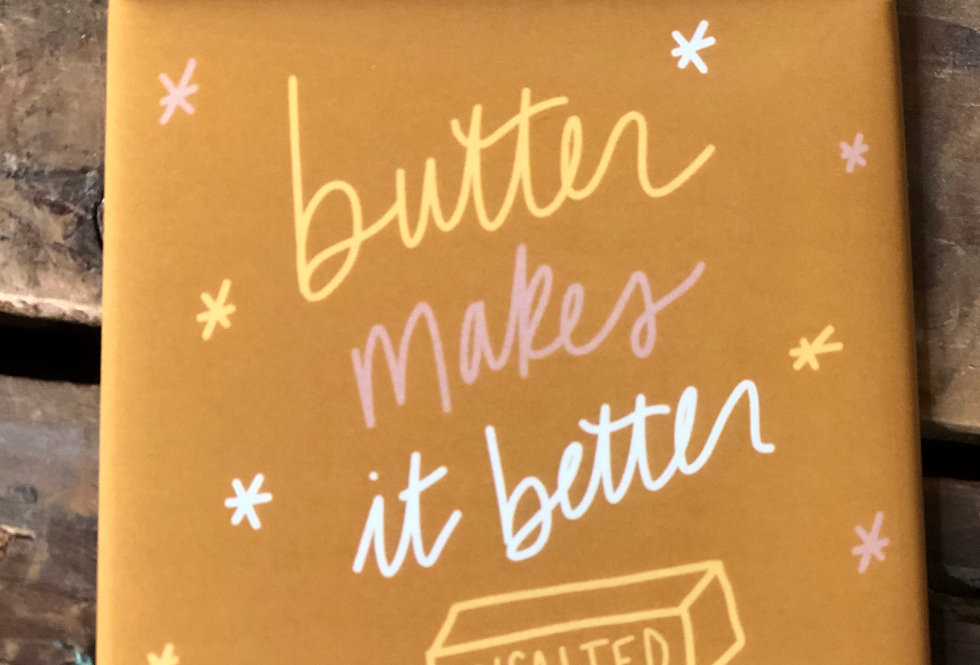 """Butter Makes It Better"" Refrigerator Magnet"