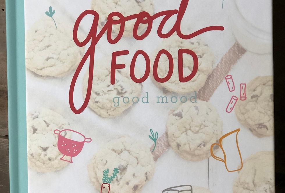 Good Food Good Mood Cookbook