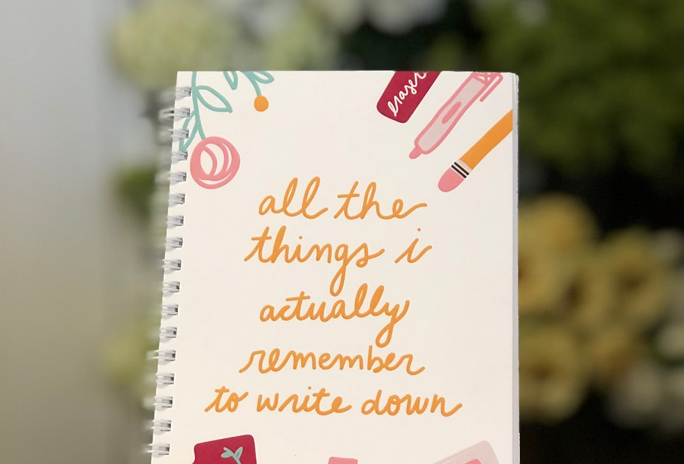 """""""All The Things I Actually Remember To Write Down"""" Notebook"""