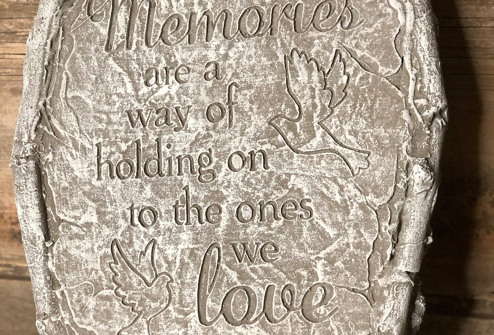 Memories Are A Way...Stone Plaque