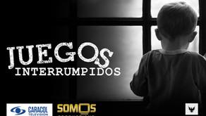 Caracol and SOMOS Productions present Juegos Interrumpidos
