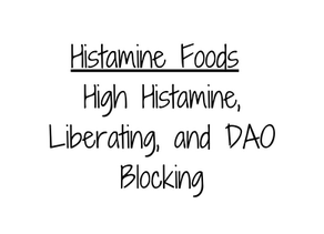 Histamine Foods - High, Liberating, and DAO Blocking!