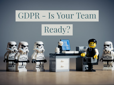 GDPR  - Is Your Team Ready?