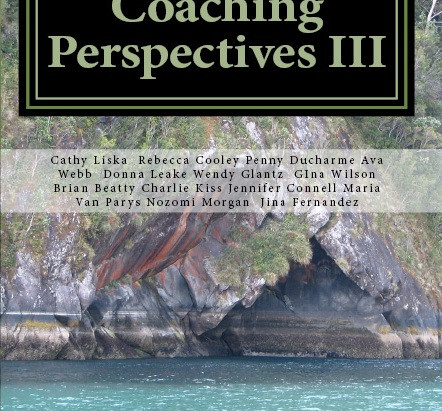 """""""A Mindful Approach to Coaching"""" by Rebecca Cooley featured in Coaching Perspectives III"""