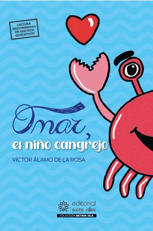 Omar, el niño cangrejo / Víctor Álamo de la Rosa