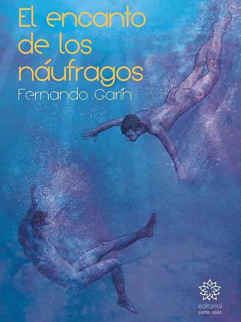 El encanto de los náufragos / Fernando Garín