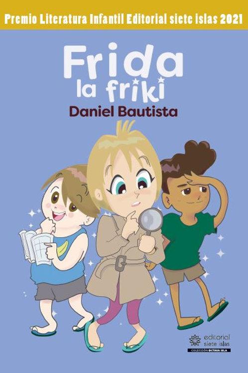 Frida, la friki / Daniel Bautista