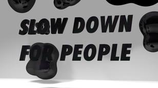 Slow Down, 2019