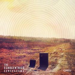 ECHOCENTRICS- SUNSHADOWS -Ubiquity R