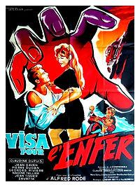 """Affiche du film """"Visa pour l'Enfer""""."""