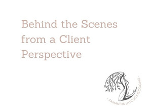 Behind the Scenes from a Client Perspective