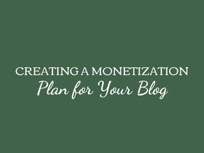Creating A Monetization Plan for Your Blog