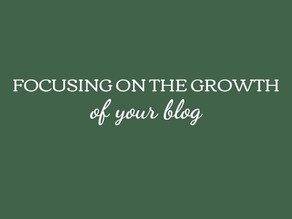 Focusing on the Growth of Your Blog