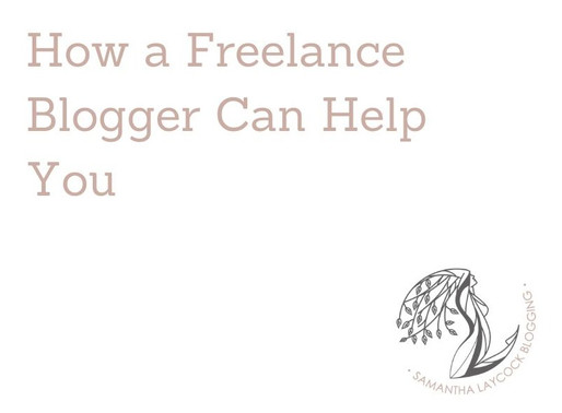 How a Freelance Blogger Can Help You