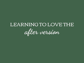 Learning to Love the After Version