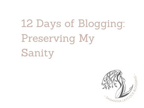 12 Days of Bloggers: Preserving My Sanity