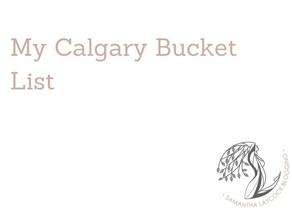 Calgary Bucket List
