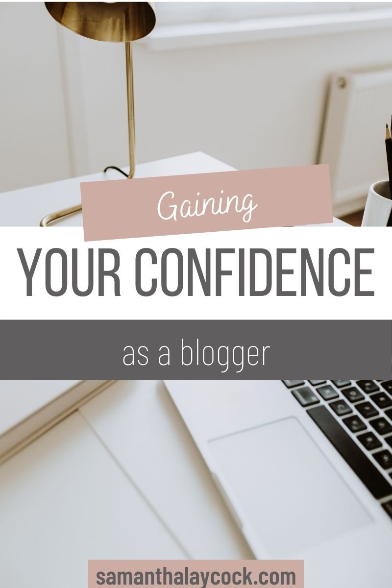 How to gain confidence as a beginner blogger.