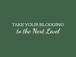 Take Your Blogging to the Next Level