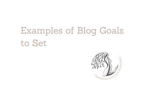 Examples of Blog Goals to Set
