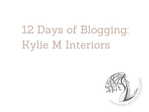 12 Days of Bloggers:  Kylie M Interiors