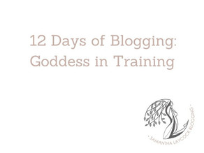12 Days of Bloggers: Goddess in Training