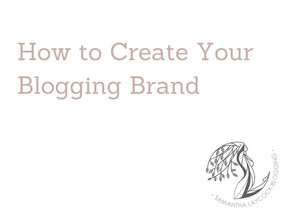 How to Create Your Blogging Brand