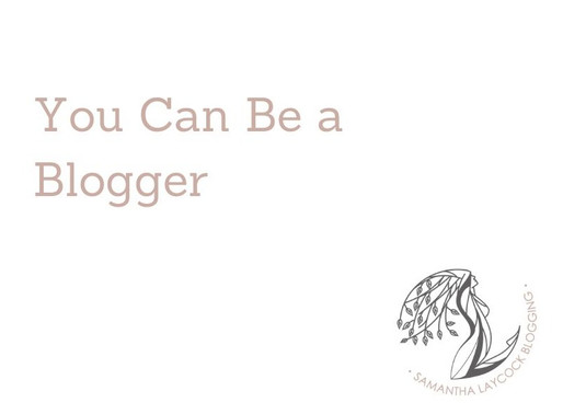 You Can Be a Blogger in 2020