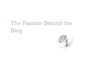 The Passion Behind the Blog