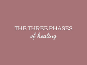 The Three Phases of Healing