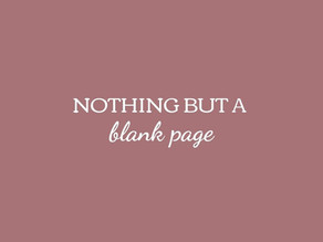 Nothing But A Blank Page