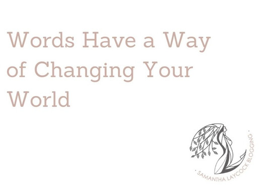Words Have a Way of Changing Your World