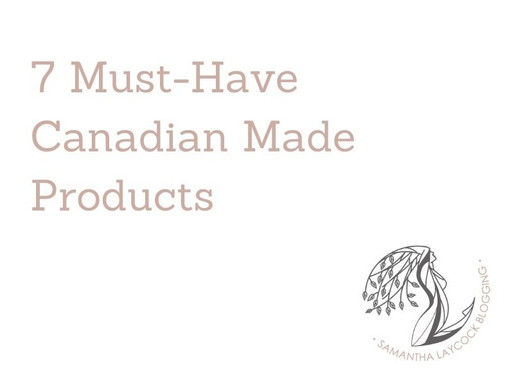 7 Must Have Canadian Products
