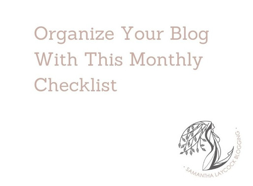 Organize Your Blog With This Monthly Checklist