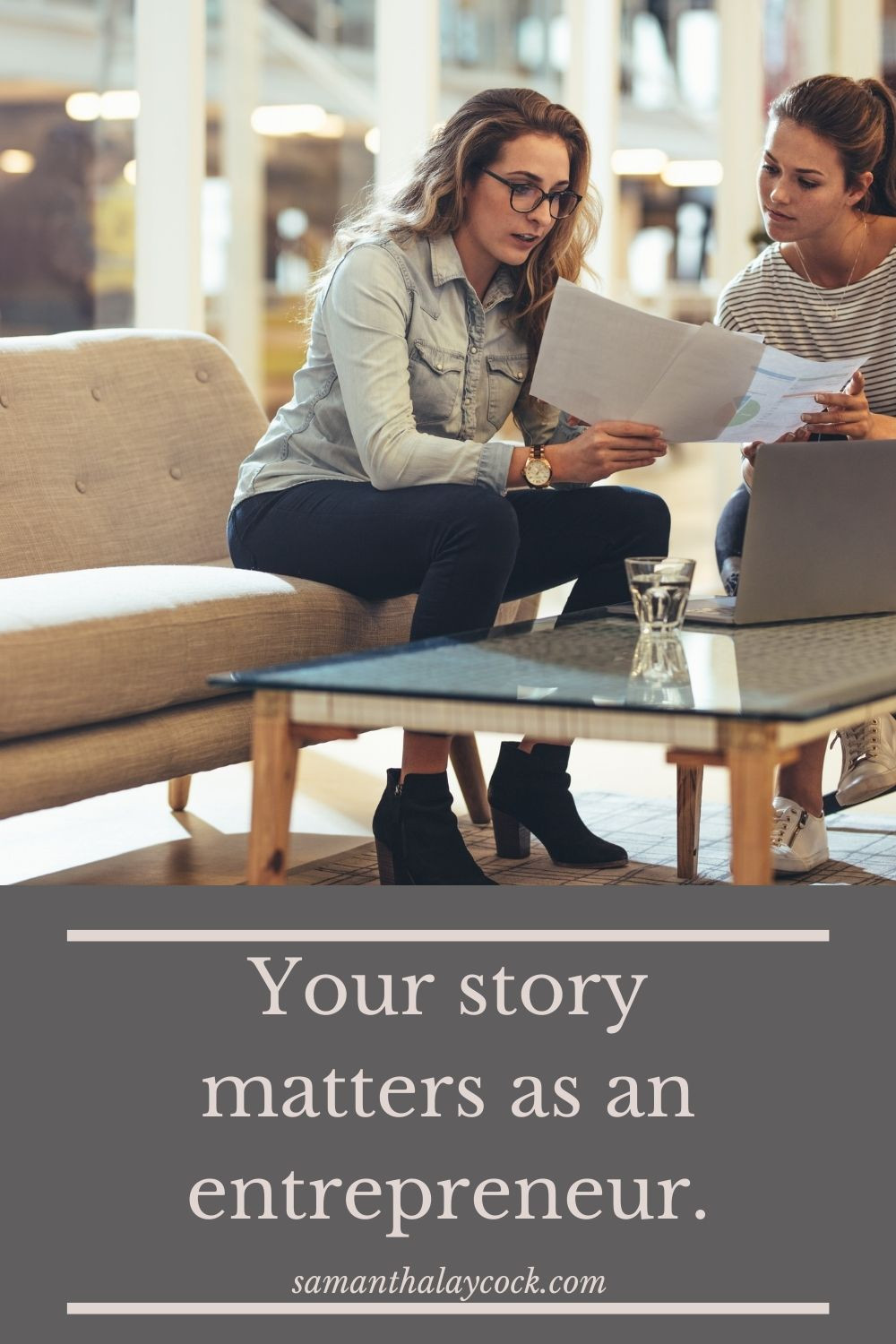 Your clients want to hear your story.