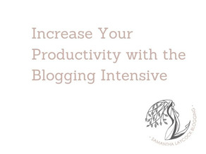 Increase Your Productivity with the Blogging Intensive