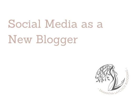 Social Media as a New Blogger