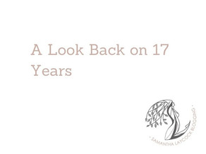 A Look Back on 17 Years
