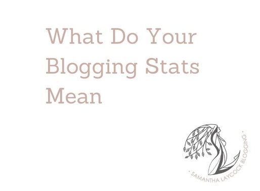 What Do Your Blogging Stats Mean