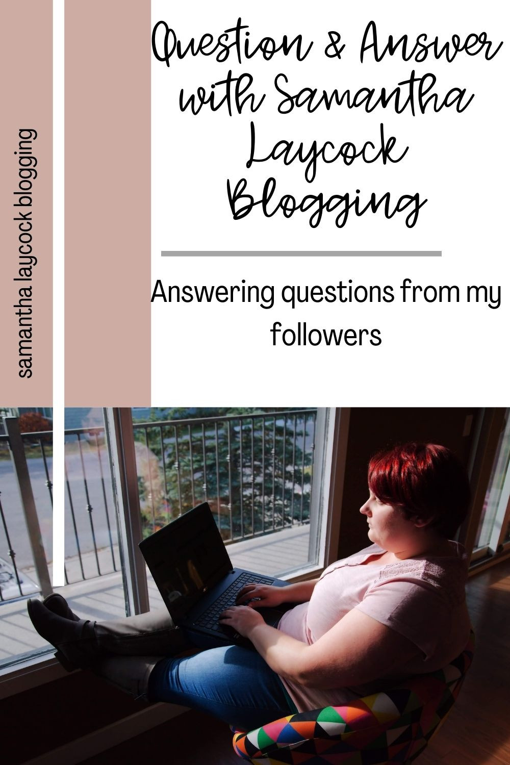 Question and answer session with Samantha Laycock Blogging