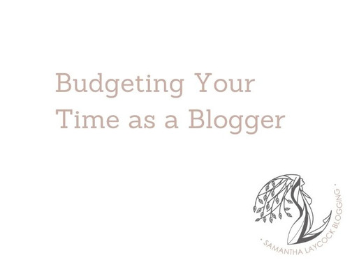 Budgeting Your Time as a Blogger