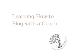 Learning How to Blog with a Coach