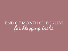 End of Month Checklist for Blogging Tasks